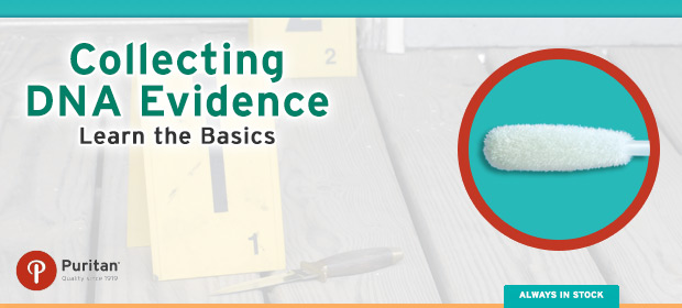 Collecting DNA Evidence Learn the Basics
