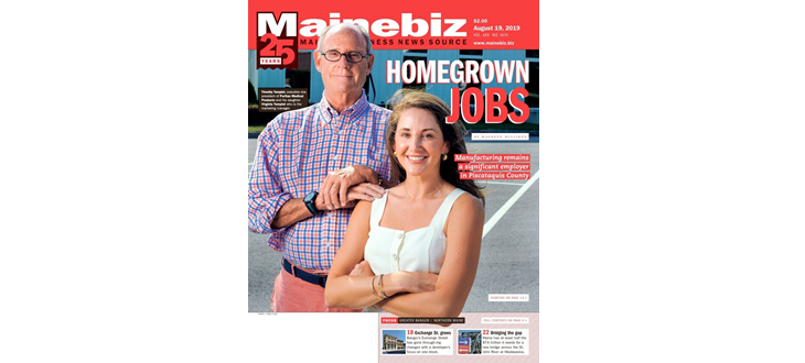Homegrown Jobs: Manufacturing remains a significant employer in Piscataquis County (Mainebiz)